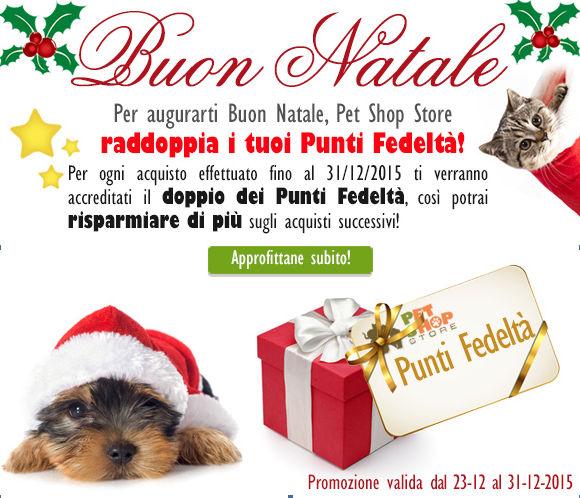 Quest'anno, per augurarti Buon Natale, Pet Shop Store ti regala il doppio dei Punti Fedeltà!