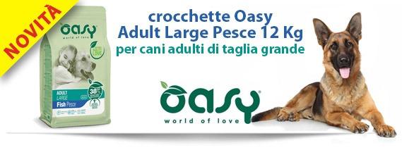 Novità: crocchette Oasy Adult Large Pesce 12 kg - per cani adulti di taglia grande