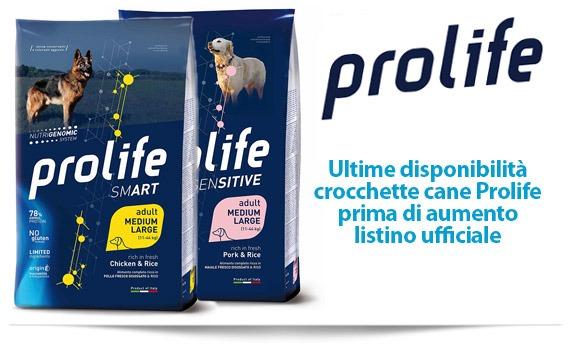 Prolife crocchette cane - ultime disponibilità prima di aumento listino ufficiale